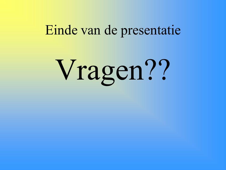 Einde van de presentatie Vragen??