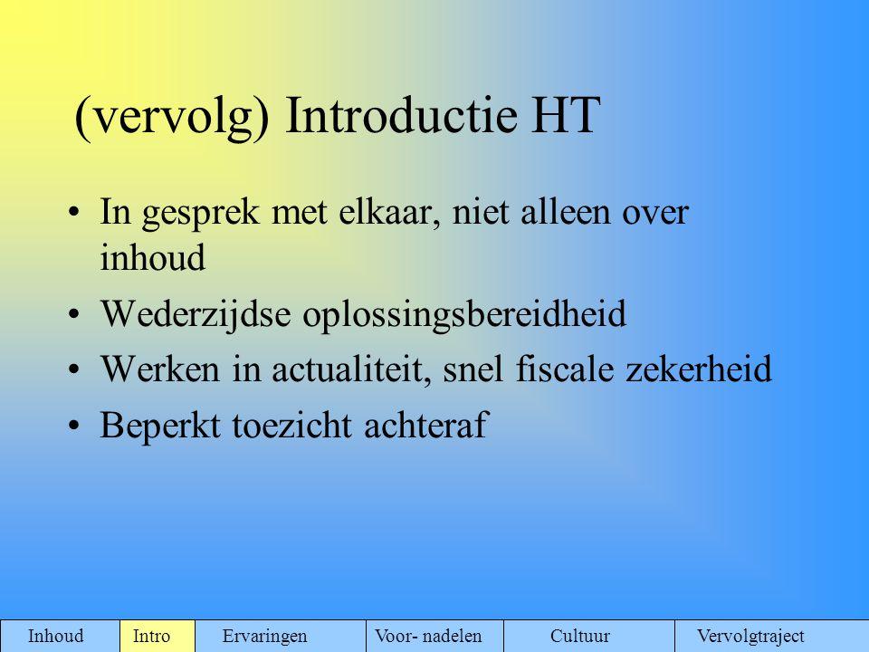 Ervaringen Pilot Pilot gemeenten: Venlo, Hardenberg en Oud-Beijerland Gestart eind 2006 In OBL 2 sub-groepen ( BTW en LH) Processen uitvoerig doorgenomen en voor zover nodig de IC's op aangepast Het wiel samen uitgevonden Convenant getekend oktober 2008 Inhoud Intro ErvaringenVoor- nadelen Cultuur Vervolgtraject