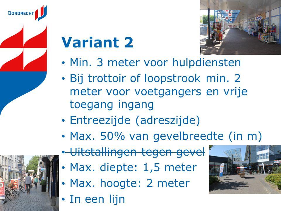 Variant 2 Min. 3 meter voor hulpdiensten Bij trottoir of loopstrook min.