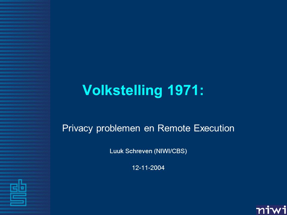 Structuur van de presentatie Achtergronden Volkstelling 1971 (privacy probleem) Project digitalisering Volkstelling 1971 Toegang tot de data (Remote Execution – On Site Access)