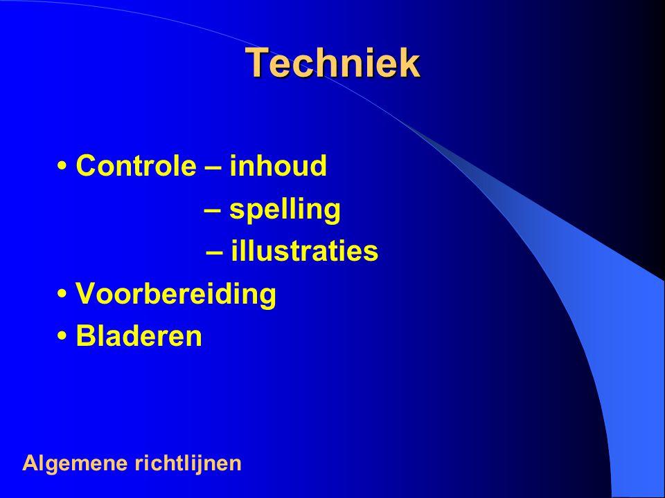 Techniek Controle – inhoud – spelling – illustraties Voorbereiding Bladeren Algemene richtlijnen
