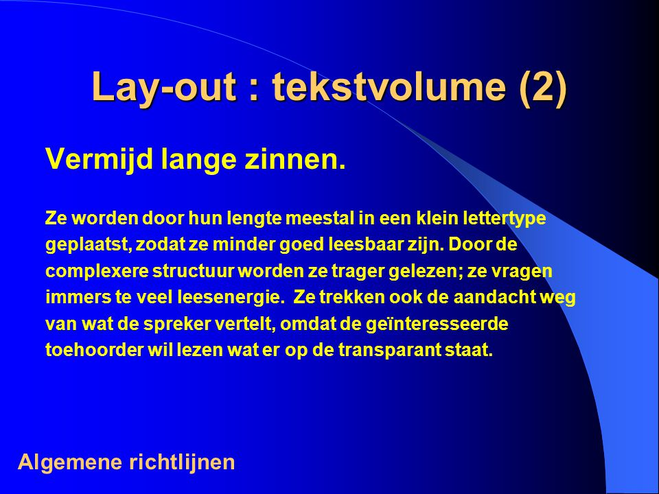 Lay-out : tekstvolume (2) Vermijd lange zinnen.