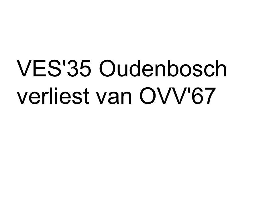 VES'35 Oudenbosch verliest van OVV'67