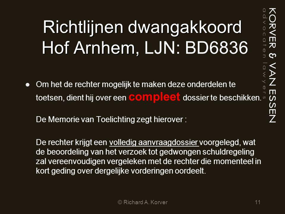 Richtlijnen dwangakkoord Hof Arnhem, Richtlijnen dwangakkoord Hof Arnhem, LJN: BD6836 Om het de rechter mogelijk te maken deze onderdelen te toetsen,