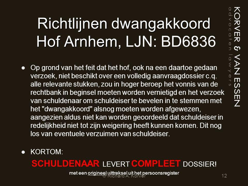 Richtlijnen dwangakkoord Hof Arnhem, Richtlijnen dwangakkoord Hof Arnhem, LJN: BD6836 Op grond van het feit dat het hof, ook na een daartoe gedaan ver