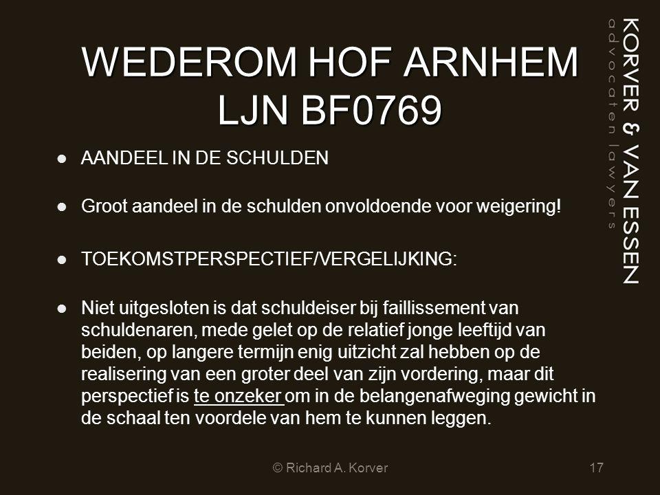 WEDEROM HOF ARNHEM LJN BF0769 AANDEEL IN DE SCHULDEN Groot aandeel in de schulden onvoldoende voor weigering! TOEKOMSTPERSPECTIEF/VERGELIJKING: Niet u
