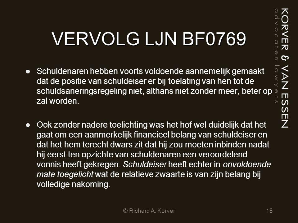 VERVOLG LJN BF0769 Schuldenaren hebben voorts voldoende aannemelijk gemaakt dat de positie van schuldeiser er bij toelating van hen tot de schuldsaner