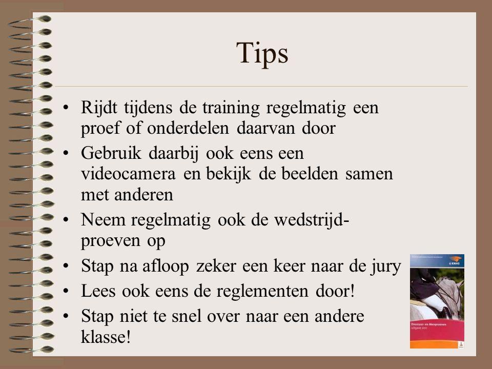 Tips Rijdt tijdens de training regelmatig een proef of onderdelen daarvan door Gebruik daarbij ook eens een videocamera en bekijk de beelden samen met
