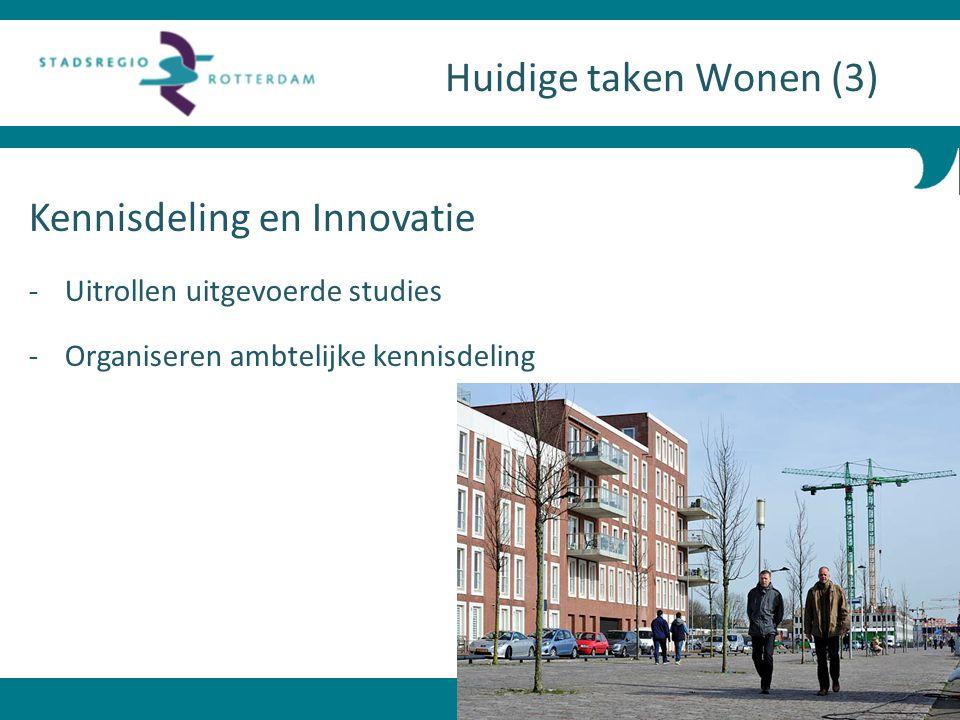 Kennisdeling en Innovatie - Uitrollen uitgevoerde studies - Organiseren ambtelijke kennisdeling Huidige taken Wonen (3)