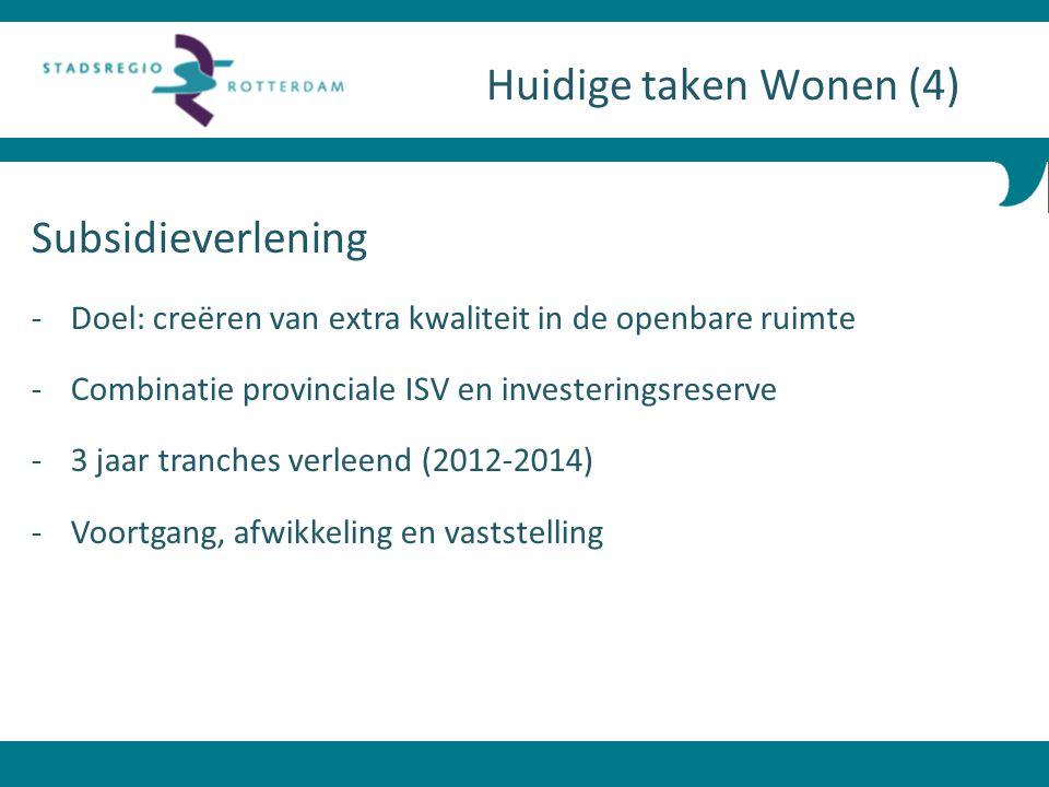 Subsidieverlening - Doel: creëren van extra kwaliteit in de openbare ruimte - Combinatie provinciale ISV en investeringsreserve - 3 jaar tranches verl
