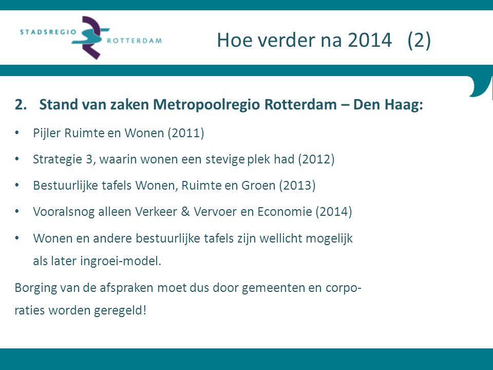 2. Stand van zaken Metropoolregio Rotterdam – Den Haag: Pijler Ruimte en Wonen (2011) Strategie 3, waarin wonen een stevige plek had (2012) Bestuurlij