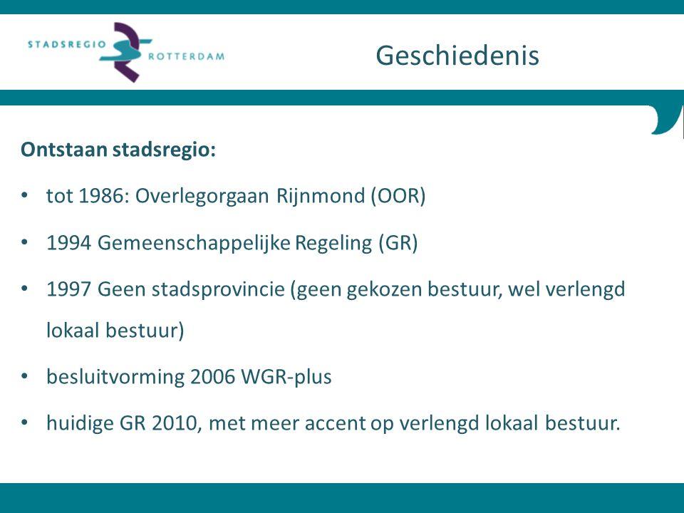 Ontstaan stadsregio: tot 1986: Overlegorgaan Rijnmond (OOR) 1994 Gemeenschappelijke Regeling (GR) 1997 Geen stadsprovincie (geen gekozen bestuur, wel
