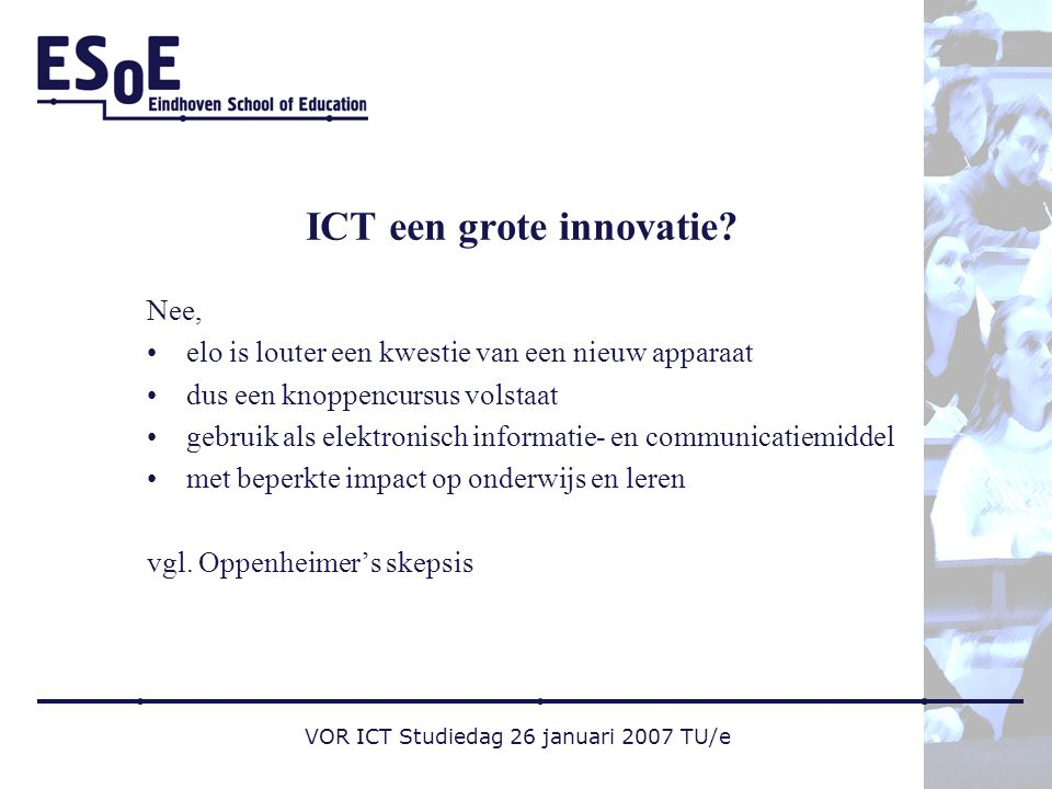 VOR ICT Studiedag 26 januari 2007 TU/e ICT een grote innovatie.