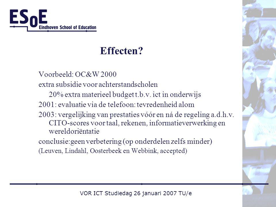 VOR ICT Studiedag 26 januari 2007 TU/e Effecten.