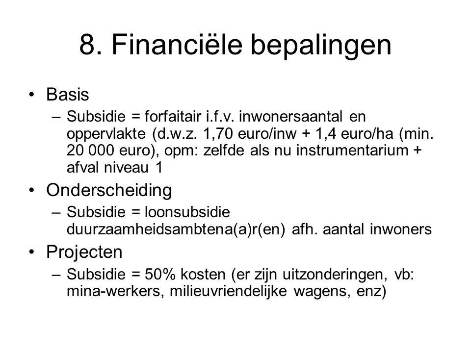 8. Financiële bepalingen Basis –Subsidie = forfaitair i.f.v.