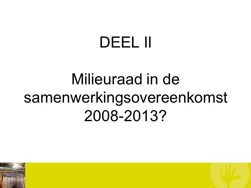 DEEL II Milieuraad in de samenwerkingsovereenkomst 2008-2013