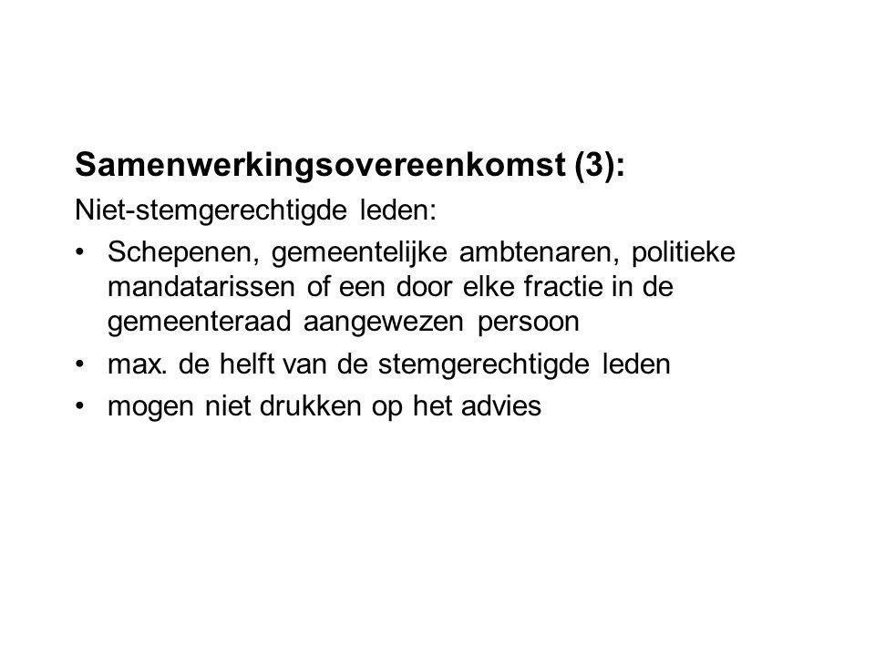 Samenwerkingsovereenkomst (3): Niet-stemgerechtigde leden: Schepenen, gemeentelijke ambtenaren, politieke mandatarissen of een door elke fractie in de gemeenteraad aangewezen persoon max.