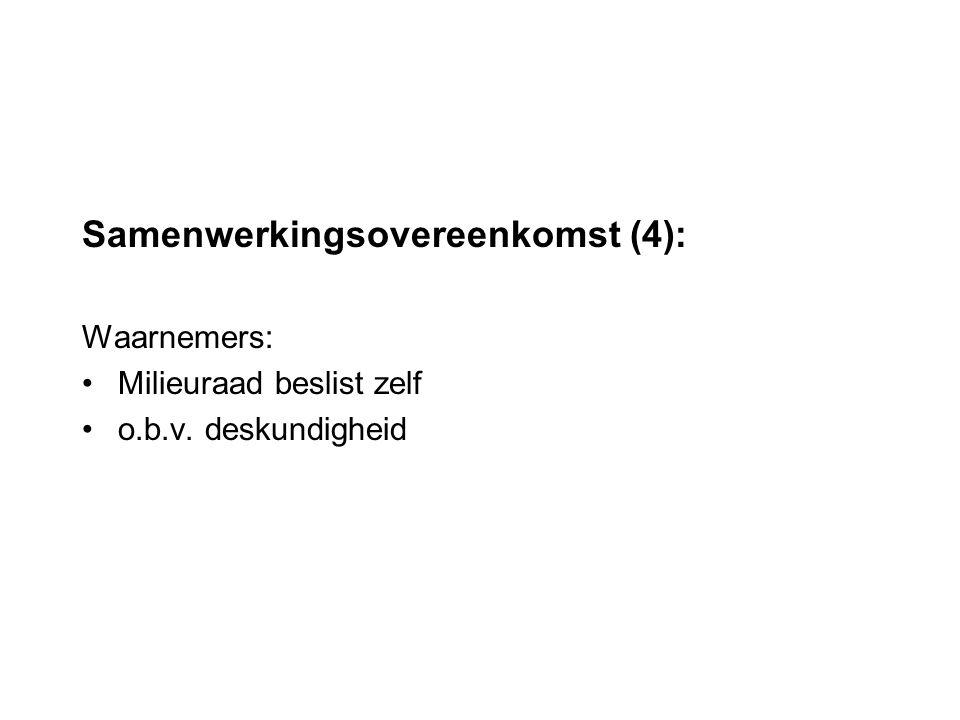 Samenwerkingsovereenkomst (4): Waarnemers: Milieuraad beslist zelf o.b.v. deskundigheid
