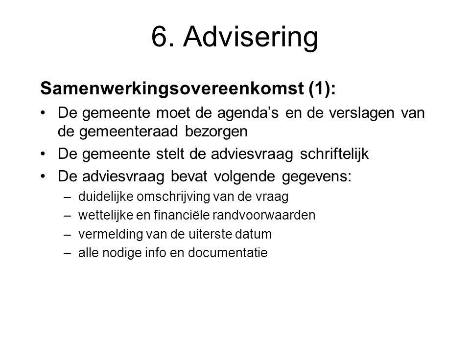 Samenwerkingsovereenkomst (1): De gemeente moet de agenda's en de verslagen van de gemeenteraad bezorgen De gemeente stelt de adviesvraag schriftelijk