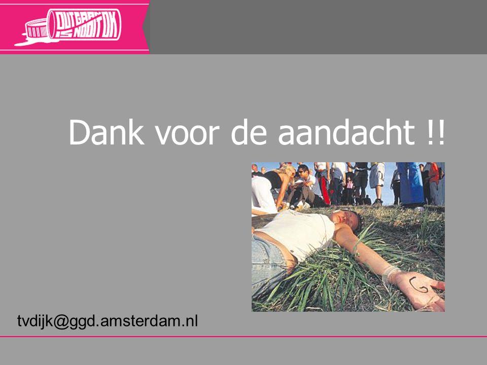 Dank voor de aandacht !! tvdijk@ggd.amsterdam.nl