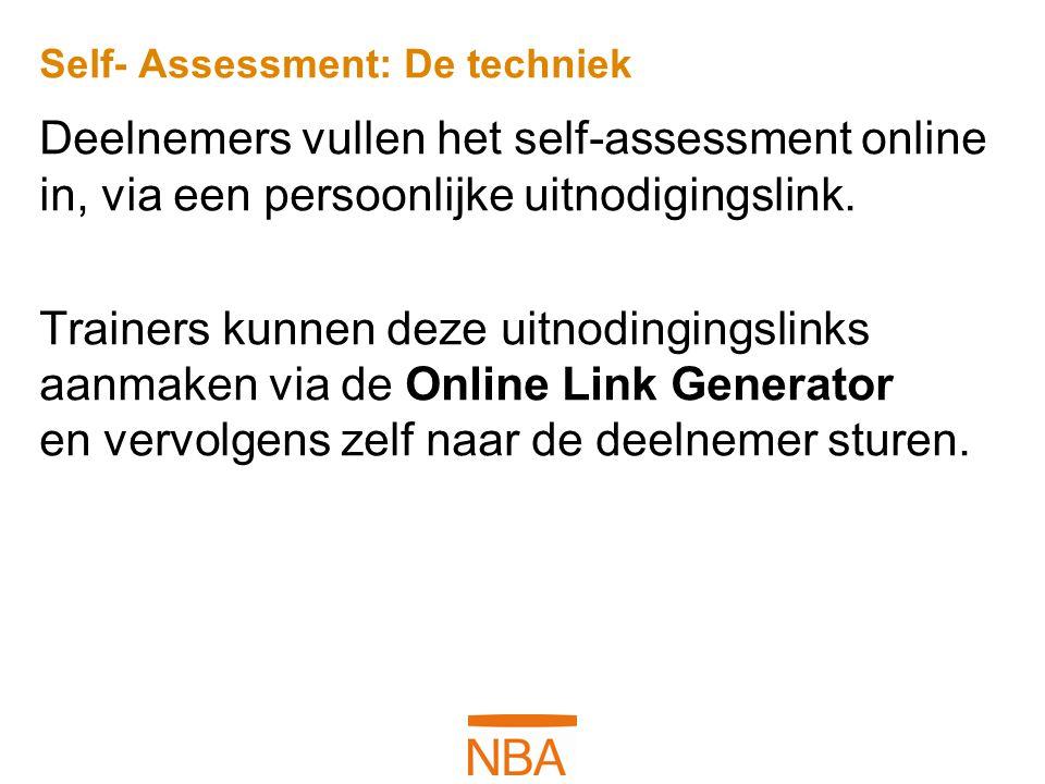 Self- Assessment: De techniek Deelnemers vullen het self-assessment online in, via een persoonlijke uitnodigingslink. Trainers kunnen deze uitnodingin