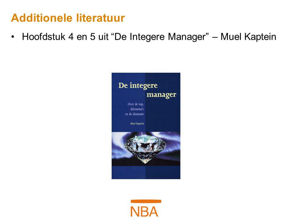 """Additionele literatuur Hoofdstuk 4 en 5 uit """"De Integere Manager"""" – Muel Kaptein"""