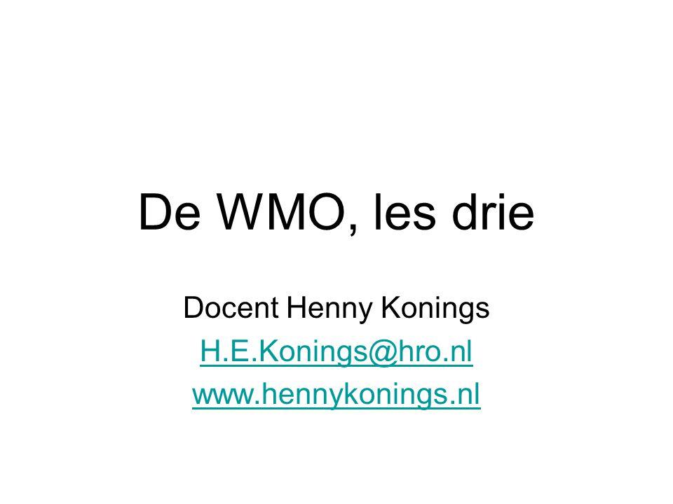 De WMO, les drie Docent Henny Konings H.E.Konings@hro.nl www.hennykonings.nl