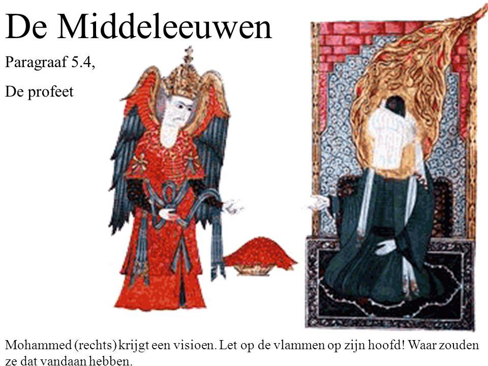 De Middeleeuwen Paragraaf 5.4, De profeet Mohammed (rechts) krijgt een visioen.