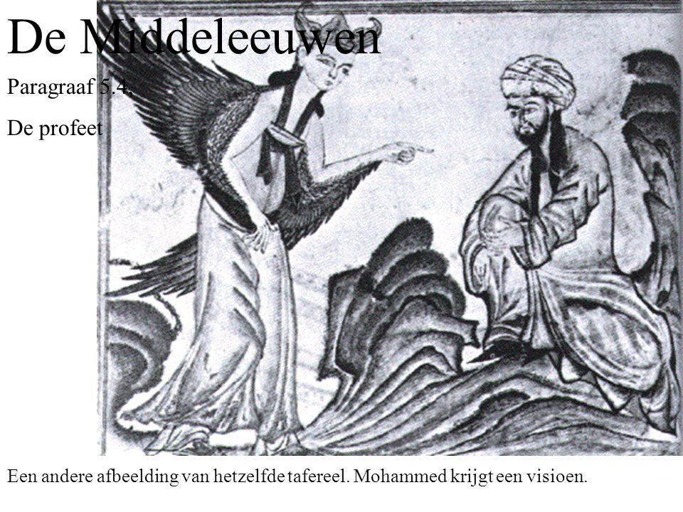De Middeleeuwen Paragraaf 5.4, De profeet Een andere afbeelding van hetzelfde tafereel.