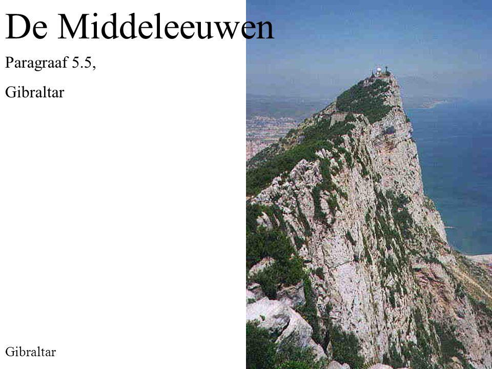 De Middeleeuwen Paragraaf 5.5, Gibraltar