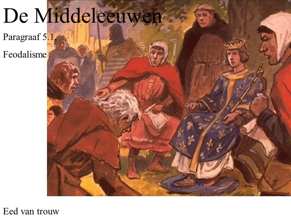 Leenheer Leenman (vazal) De Middeleeuwen Paragraaf 5.1, Feodalisme De leenheer geeft de leenman land (leen), macht en bescherming in ruil voor raad en daad (advies bij rechtspraak en hulp in oorlog.