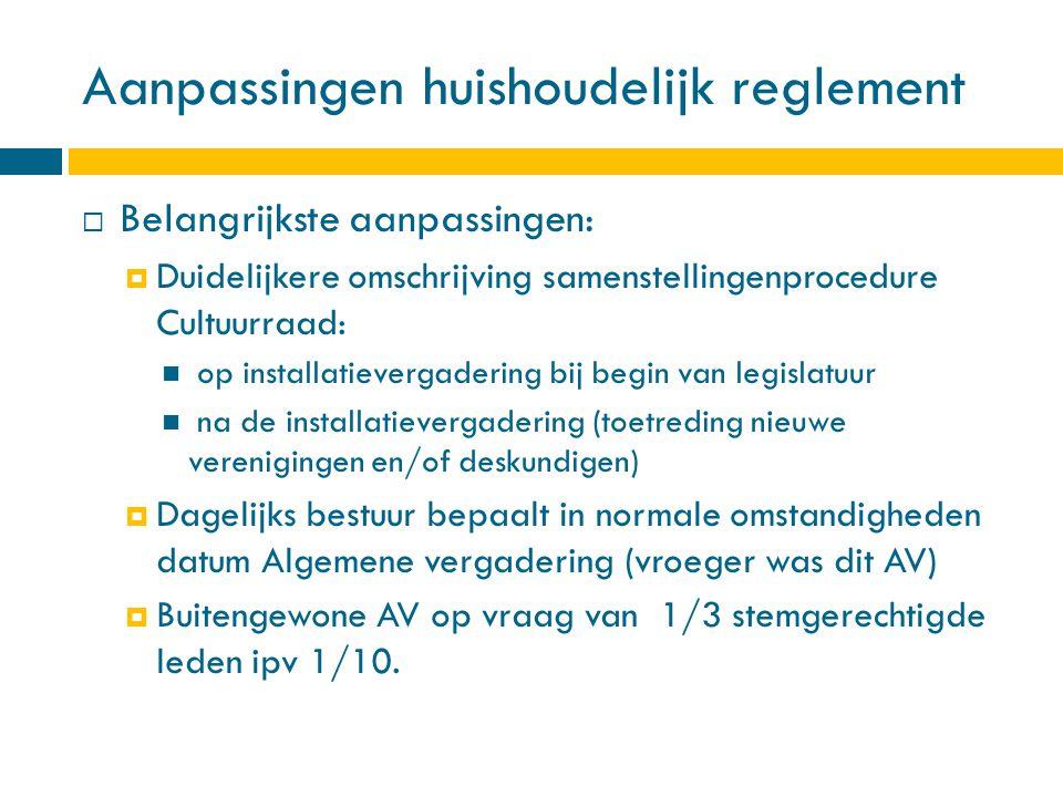 Goedkeuring huishoudelijk reglement  Geeft de AV zijn goedkeuring aan dit aangepast huishoudelijk reglement.