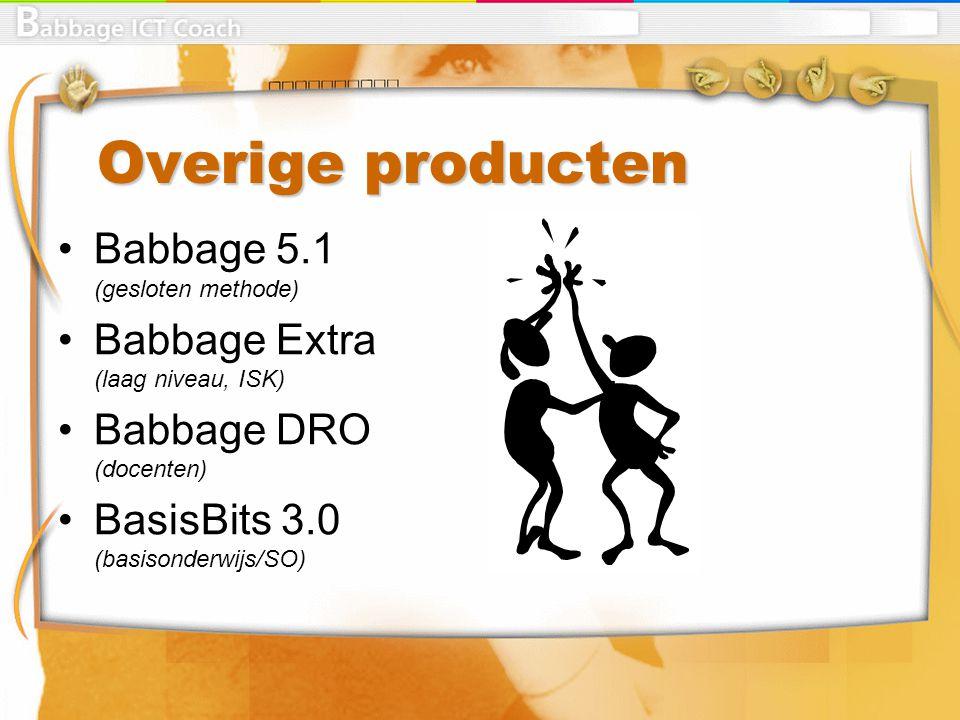 Overige producten Babbage 5.1 (gesloten methode) Babbage Extra (laag niveau, ISK) Babbage DRO (docenten) BasisBits 3.0 (basisonderwijs/SO)