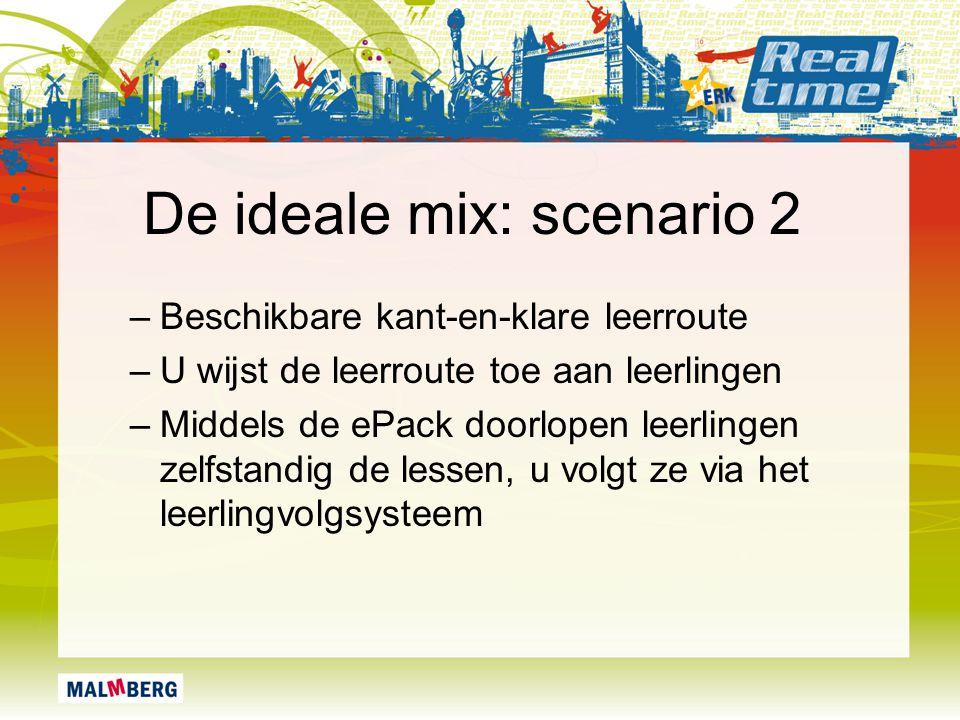 De ideale mix: scenario 2 –Beschikbare kant-en-klare leerroute –U wijst de leerroute toe aan leerlingen –Middels de ePack doorlopen leerlingen zelfsta