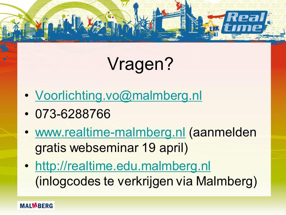 Vragen? Voorlichting.vo@malmberg.nl 073-6288766 www.realtime-malmberg.nl (aanmelden gratis webseminar 19 april)www.realtime-malmberg.nl http://realtim