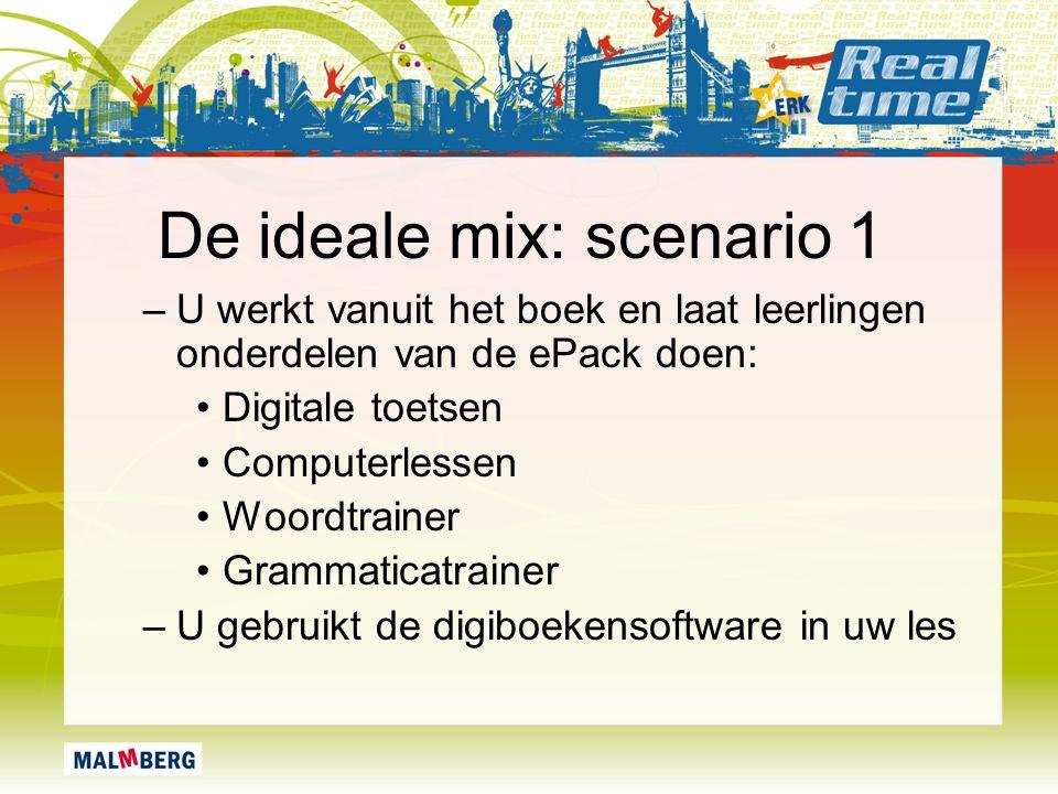 De ideale mix: scenario 1 –U werkt vanuit het boek en laat leerlingen onderdelen van de ePack doen: Digitale toetsen Computerlessen Woordtrainer Gramm
