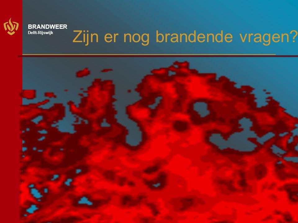 10 BRANDWEER Delft-Rijswijk Zijn er nog brandende vragen?