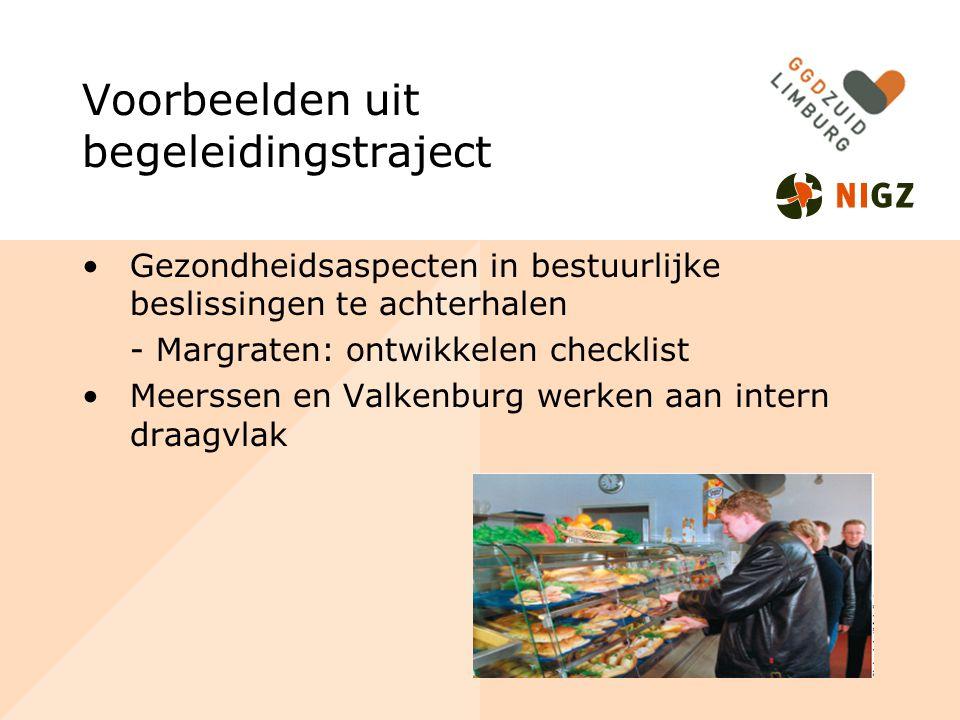 Voorbeelden uit begeleidingstraject Gezondheidsaspecten in bestuurlijke beslissingen te achterhalen - Margraten: ontwikkelen checklist Meerssen en Valkenburg werken aan intern draagvlak