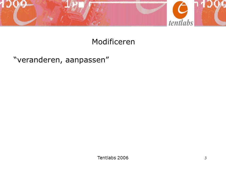 """Tentlabs 2006 3 Modificeren """"veranderen, aanpassen"""""""