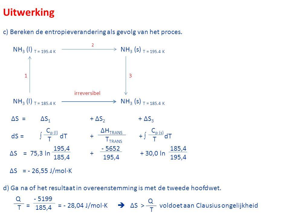 Uitwerking c) Bereken de entropieverandering als gevolg van het proces.