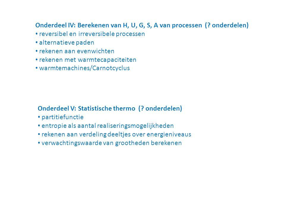 Onderdeel IV: Berekenen van H, U, G, S, A van processen (.