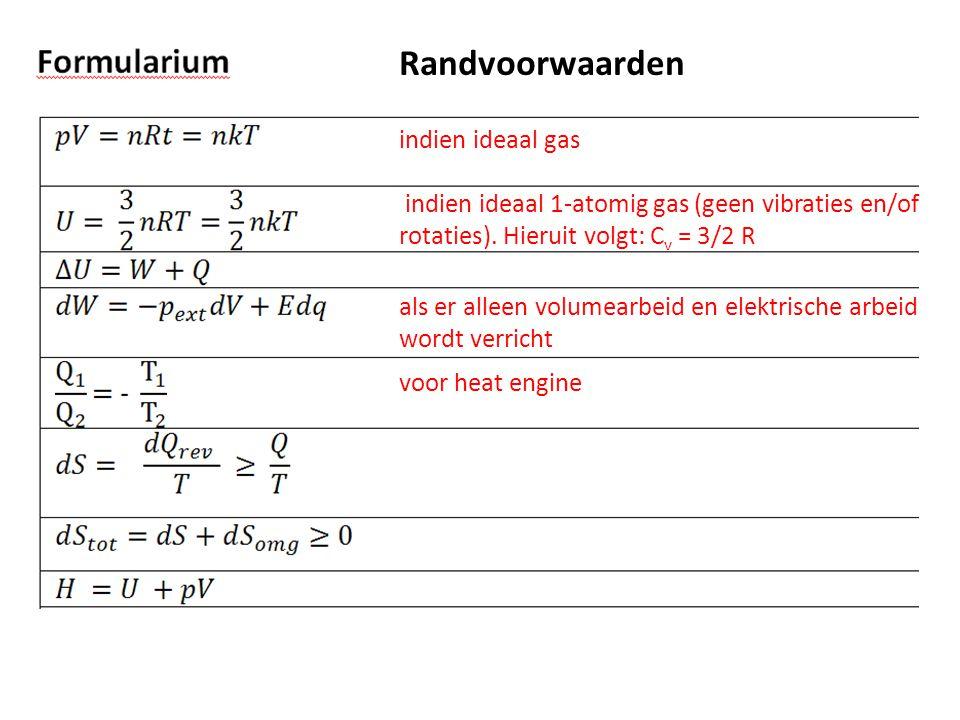 Randvoorwaarden indien ideaal gas indien ideaal 1-atomig gas (geen vibraties en/of rotaties).