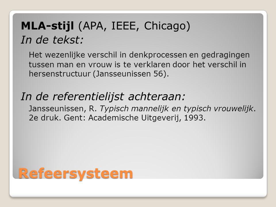 Refeersysteem MLA-stijl (APA, IEEE, Chicago) In de tekst: Het wezenlijke verschil in denkprocessen en gedragingen tussen man en vrouw is te verklaren