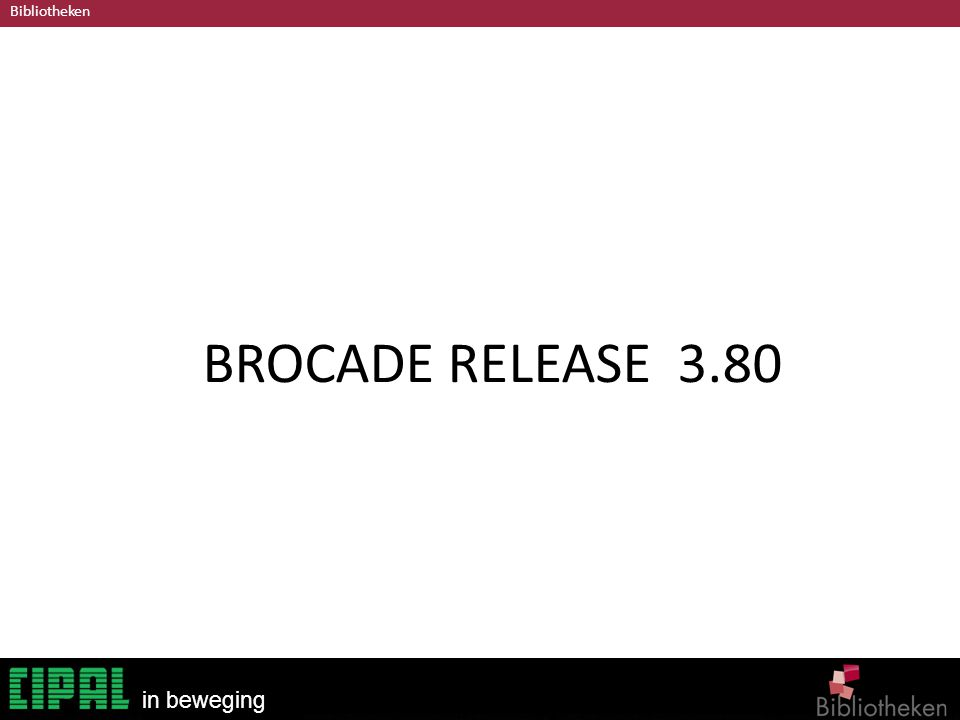 Bibliotheken in beweging BROCADE RELEASE 3.80