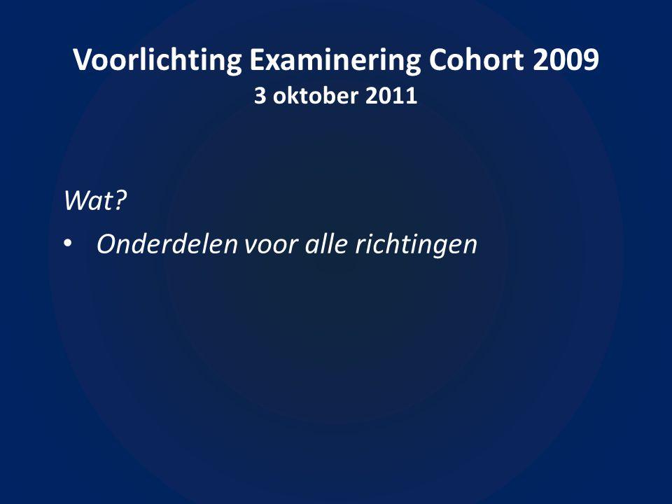 Voorlichting Examinering Cohort 2009 3 oktober 2011 Hoe?  Toetsen (tentamens)  Portfolio