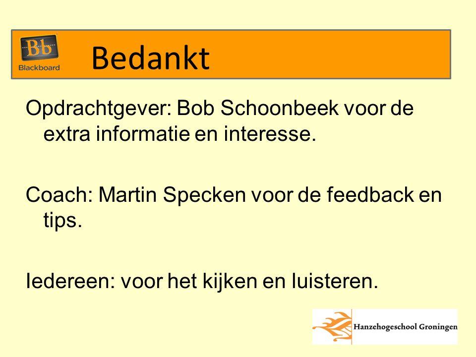 Opdrachtgever: Bob Schoonbeek voor de extra informatie en interesse.