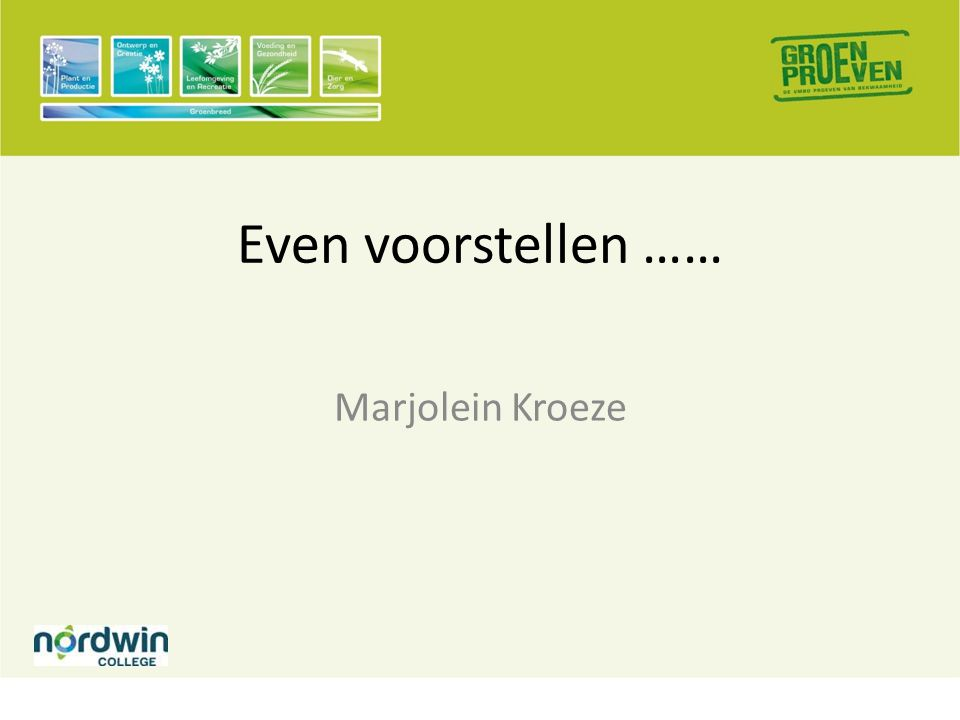 Even voorstellen …… Marjolein Kroeze