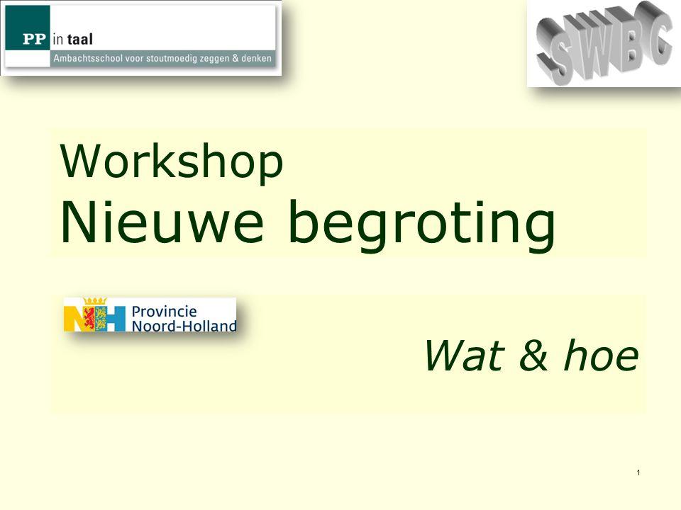 1 Workshop Nieuwe begroting Wat & hoe