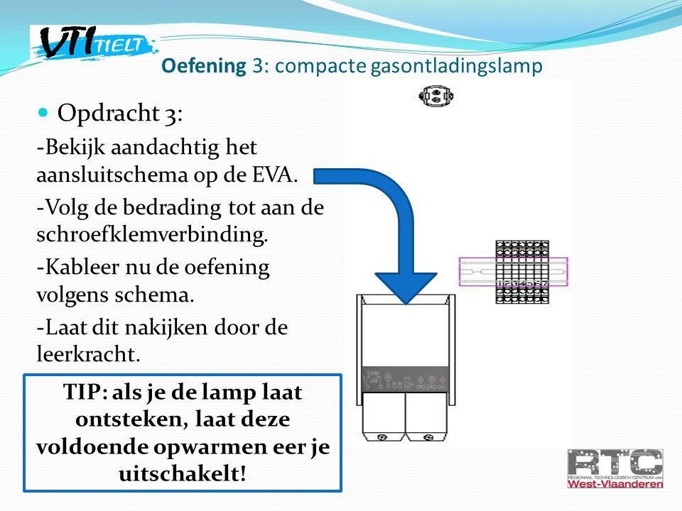 Opdracht 3: -Bekijk aandachtig het aansluitschema op de EVA. -Volg de bedrading tot aan de schroefklemverbinding. -Kableer nu de oefening volgens sche
