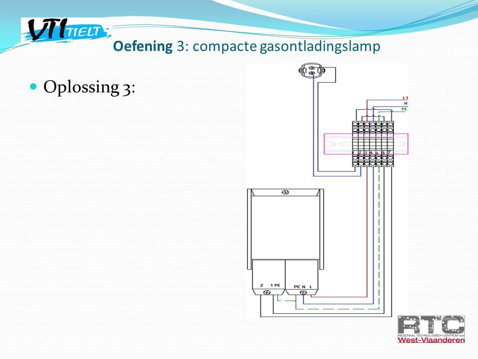 Oplossing 3: Oefening 3: compacte gasontladingslamp